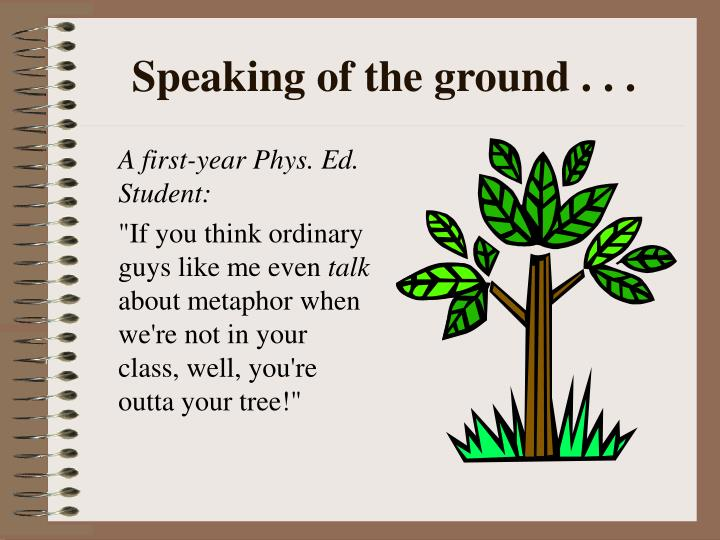 Speaking of the ground . . .