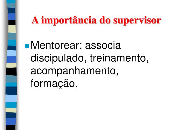A import ncia do supervisor