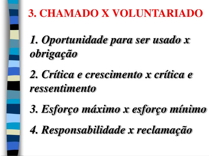 3. CHAMADO X VOLUNTARIADO