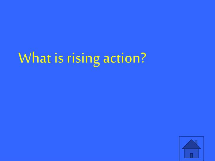 What is rising action?