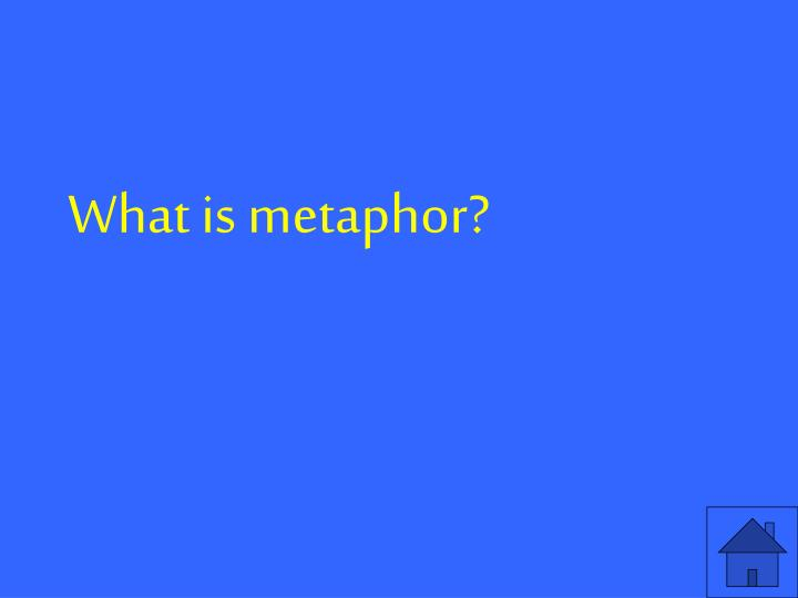 What is metaphor?