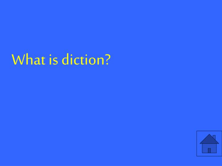 What is diction?