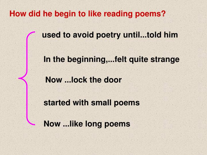 How did he begin to like reading poems?