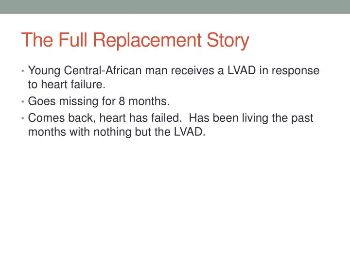 The Full Replacement Story