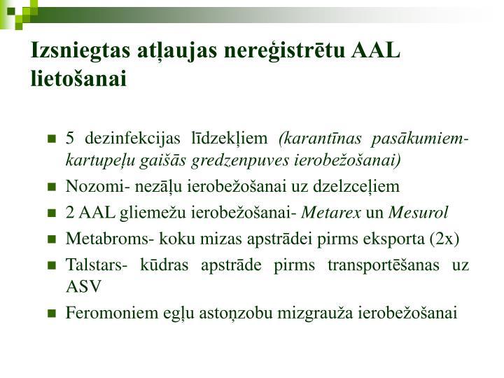 Izsniegtas atļaujas nereģistrētu AAL lietošanai