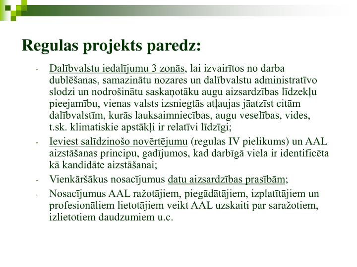Regulas projekts paredz: