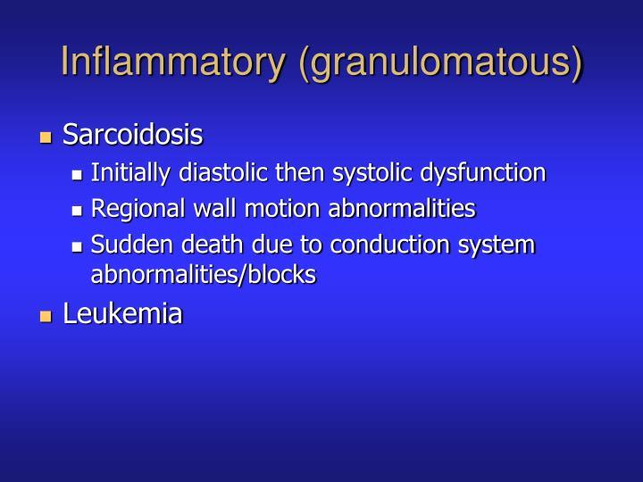 Inflammatory (granulomatous)