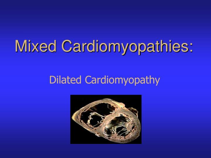 Mixed Cardiomyopathies: