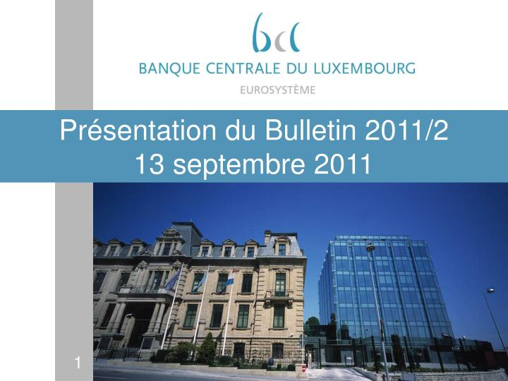 Pr sentation du bulletin 2011 2 13 septembre 2011
