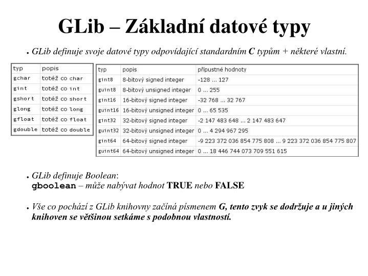 GLib definuje svoje datové typy odpovídající standardním