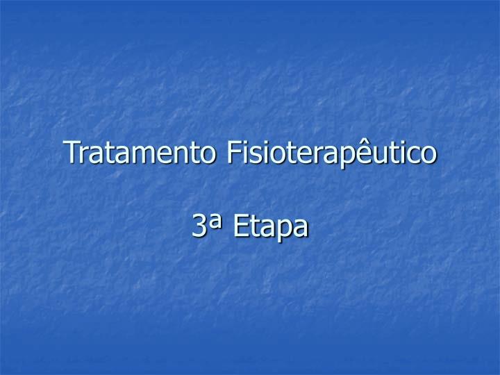 Tratamento Fisioterapêutico