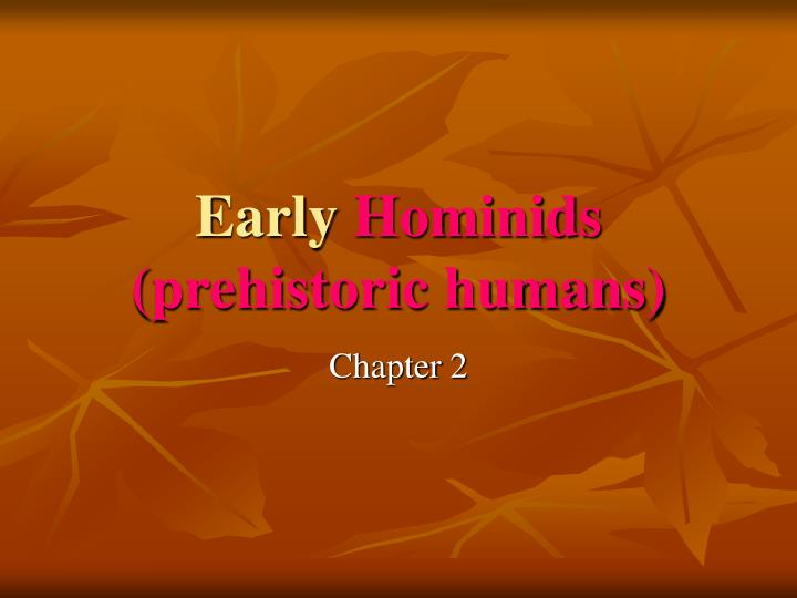 early hominids prehistoric humans