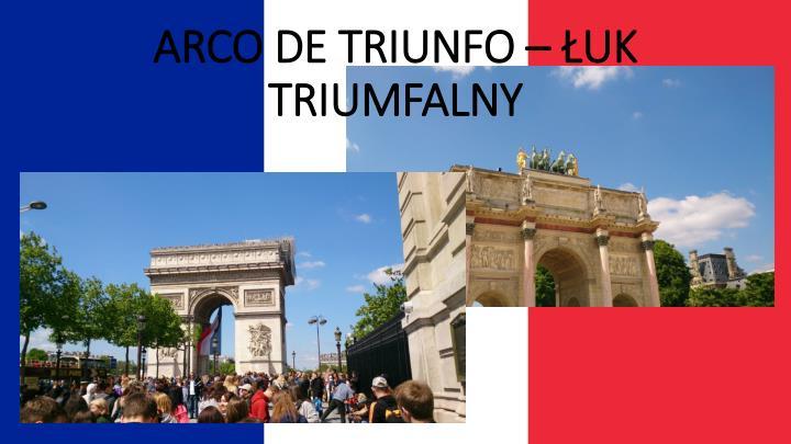 ARCO DE TRIUNFO – ŁUK TRIUMFALNY