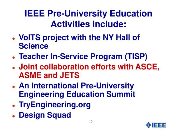 IEEE Pre-University Education Activities Include: