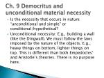 ch 9 democritus and unconditional material necessity