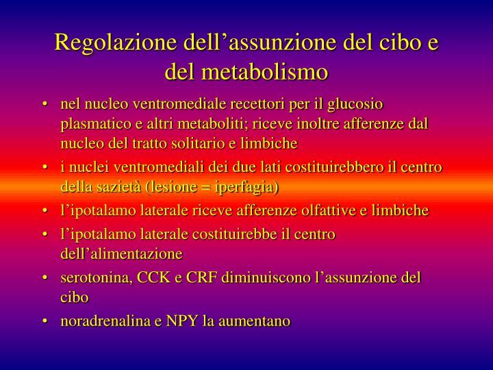 Regolazione dell'assunzione del cibo e del metabolismo