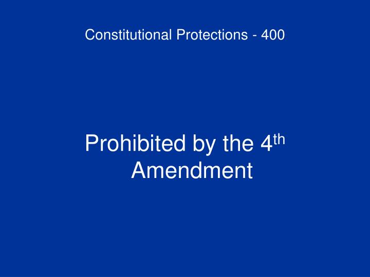 Constitutional Protections - 400
