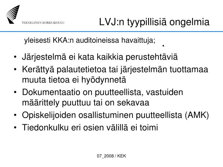 LVJ:n tyypillisiä ongelmia
