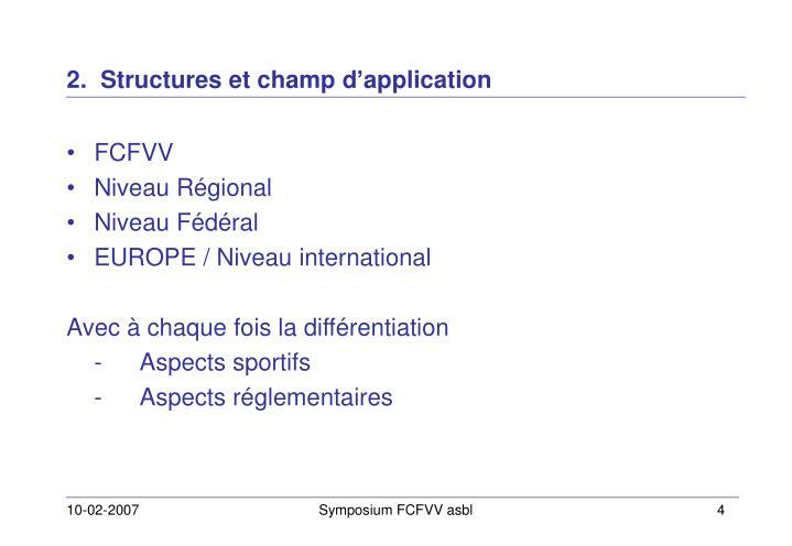 2.  Structures et champ d'application