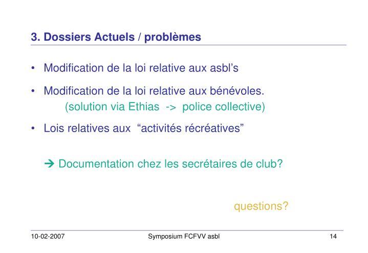 3. Dossiers Actuels / problèmes