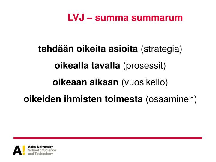 LVJ – summa summarum