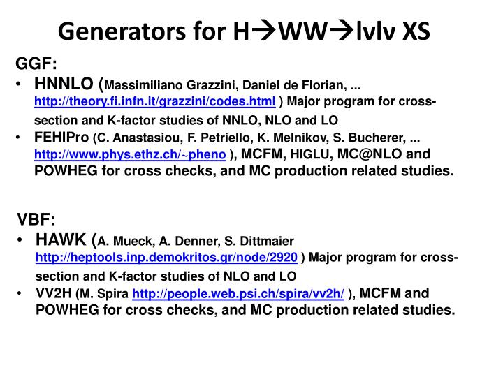 Generators for h ww l l xs