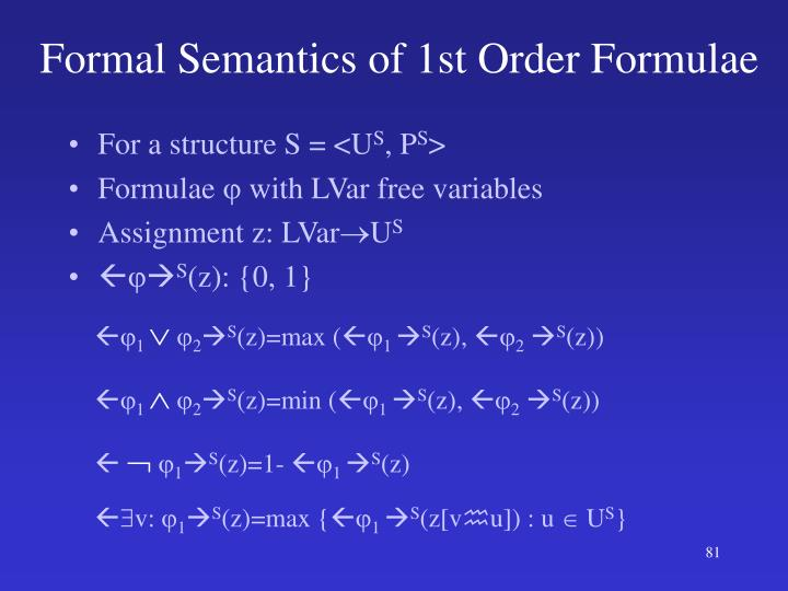 Formal Semantics of 1st Order Formulae