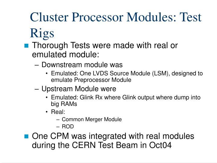 Cluster Processor Modules: Test Rigs