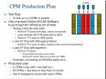 cpm production plan