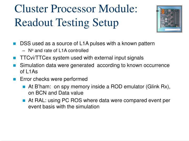 Cluster Processor Module: Readout Testing Setup