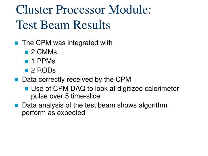 Cluster Processor Module: Test Beam Results