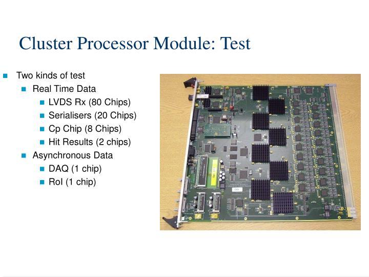 Cluster Processor Module: Test