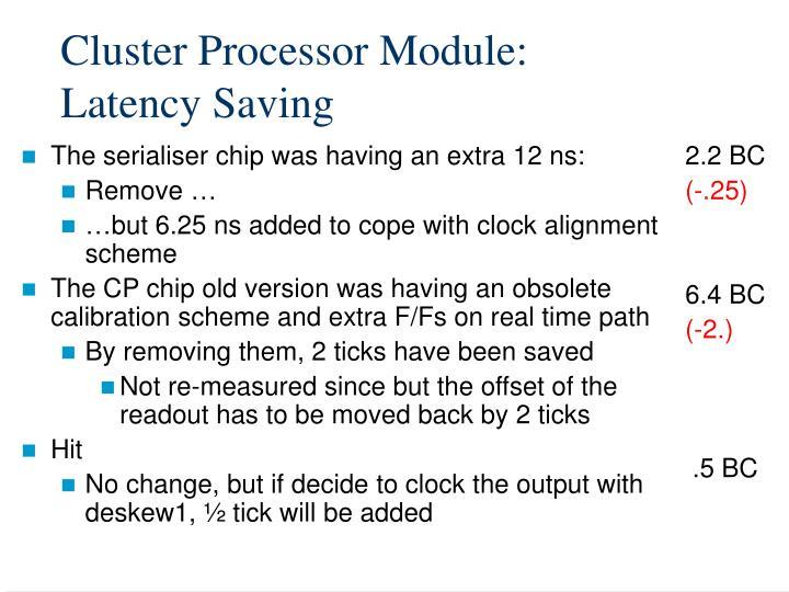 Cluster Processor Module: Latency Saving