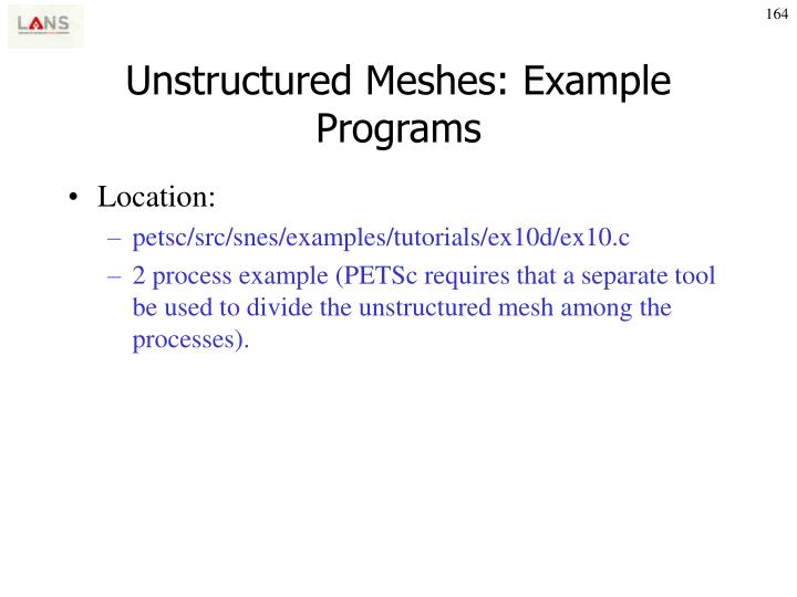 Unstructured Meshes: Example Programs