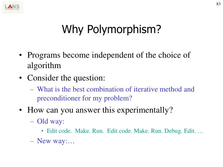 Why Polymorphism?