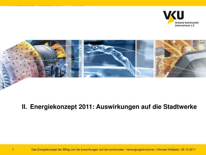 II.Energiekonzept 2011: Auswirkungen auf die Stadtwerke