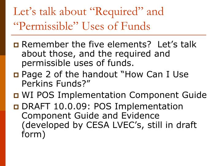 """Let's talk about """"Required"""" and """"Permissible"""" Uses of Funds"""