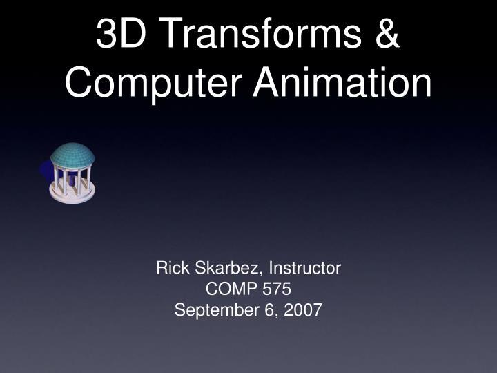 3D Transforms &