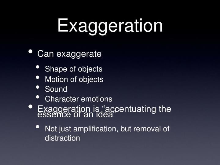 Exaggeration