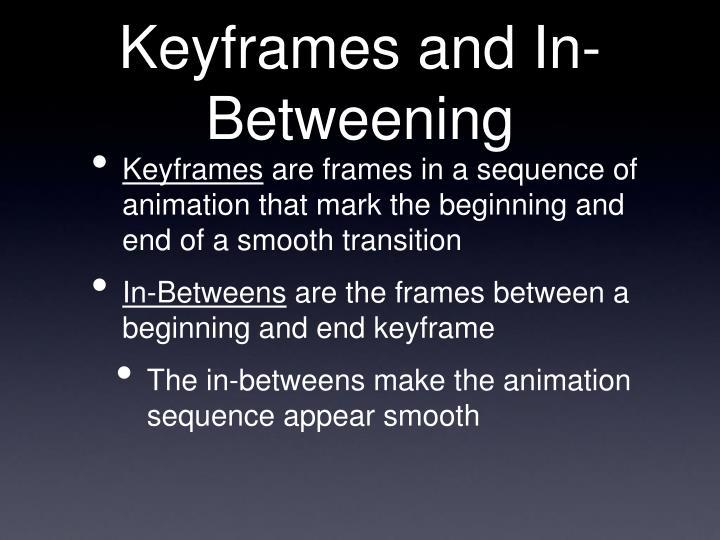 Keyframes and In-Betweening