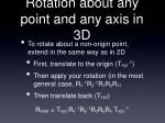 rotation about any point and any axis in 3d