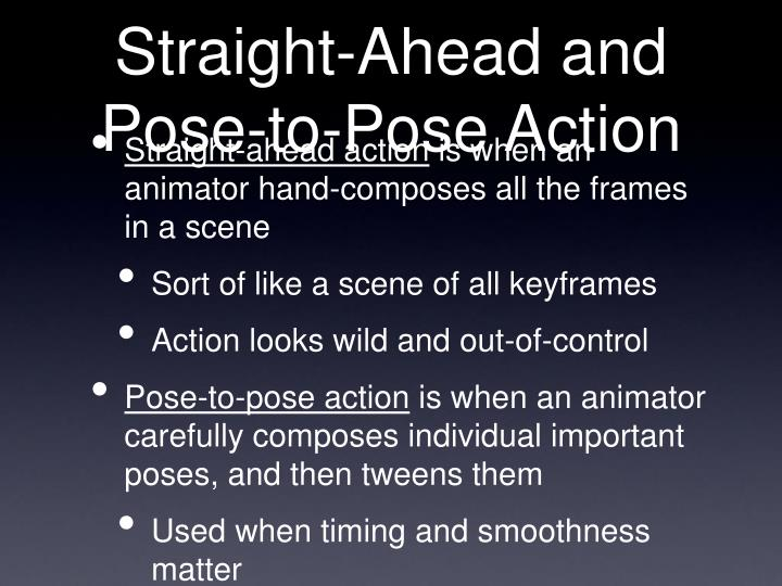 Straight-Ahead and Pose-to-Pose Action