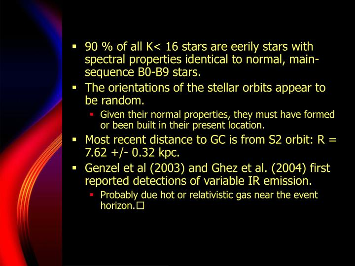 90 % of all K< 16 stars are eerily stars with spectral properties identical to normal, main-sequence B0-B9 stars.