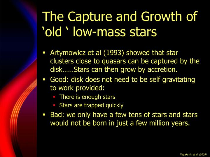 The Capture and Growth of 'old ' low-mass stars