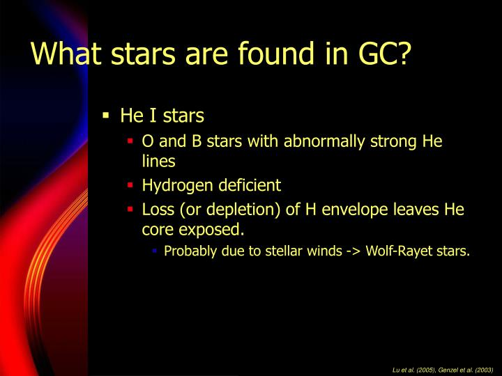 What stars are found in GC?