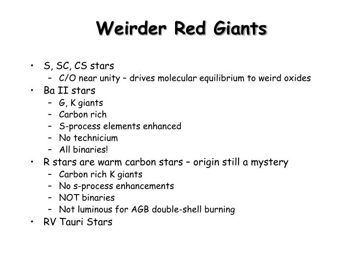 Weirder Red Giants