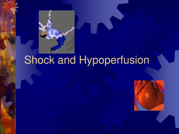 shock and hypoperfusion