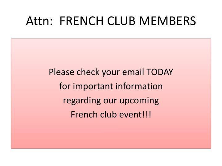 Attn: FRENCH CLUB MEMBERS