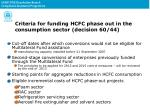 criteria for funding hcfc phase out in the consumption sector decision 60 44
