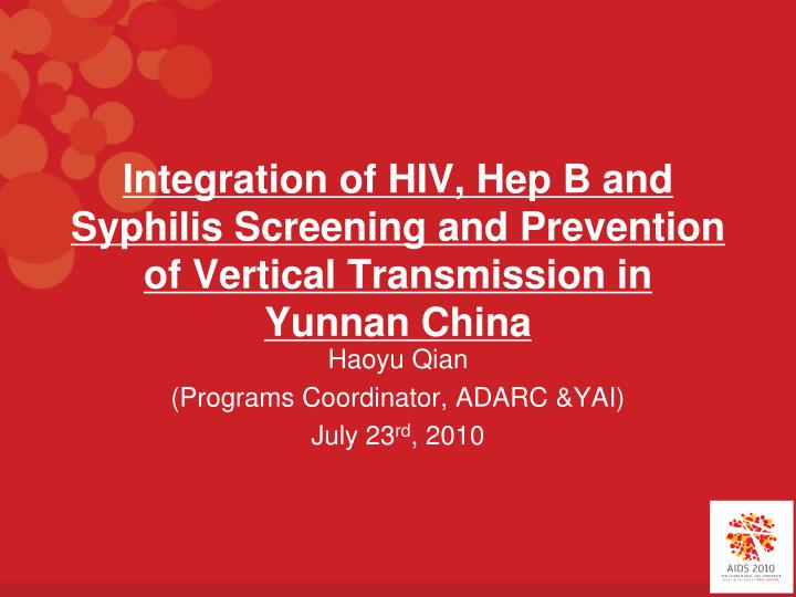 Integration of HIV, Hep B and Syphilis Screening and Prevention of Vertical Transmission in Yunnan China